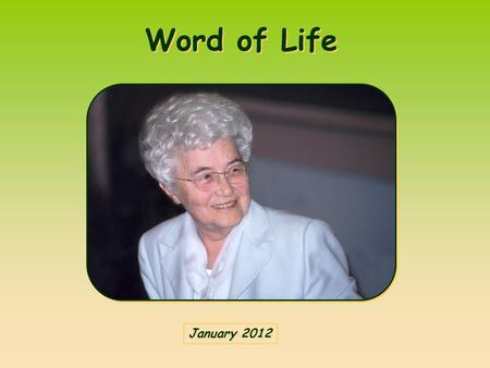 Word of Life Word of Life January 2012 January 2012.