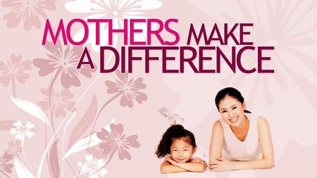 Good or Bad, Mothers Make a Difference Today, our Nation celebrates Mother's Day. It is not only appropriate to recognize our mother's but to appreciate.