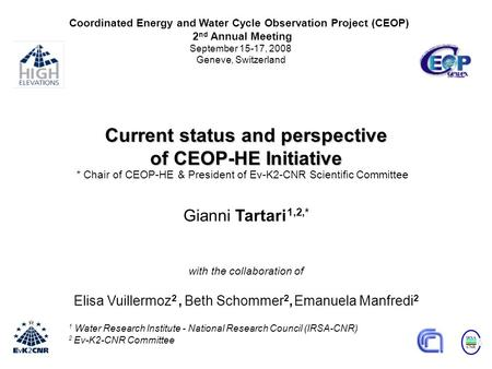 1 Water Research Institute - National Research Council (IRSA-CNR) 2 Ev-K2-CNR Committee Current status and perspective of CEOP-HE Initiative Gianni Tartari.
