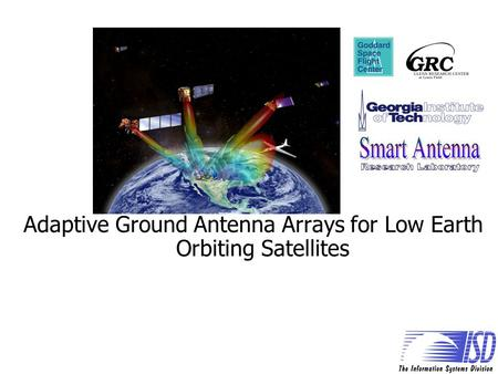 Adaptive Ground Antenna Arrays for Low Earth Orbiting Satellites.