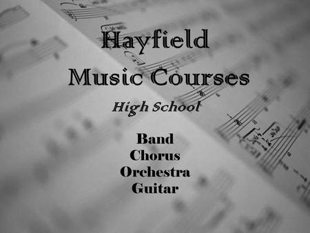 Hayfield Music Courses High School Band Chorus Orchestra Guitar.