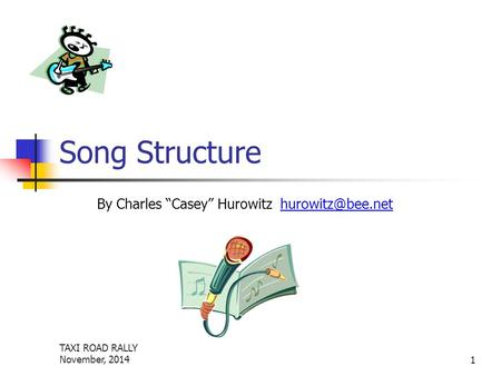 "TAXI ROAD RALLY November, 20141 Song Structure By Charles ""Casey"" Hurowitz"