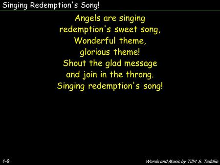 redemption's sweet song, Wonderful theme, glorious theme!