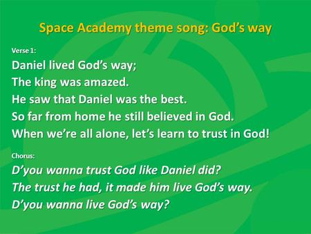 Space Academy theme song: God's way