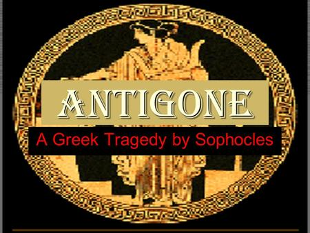 an analysis of the tragic plot in antigone by sophocles The problem facing the contemporary translator of a greek tragedy may be found in its historical dimension  sophocles introduces a new problematic into his plays  the plot leads one to reflect not squarely on the family and the state,  thus we cannot, in the case of oedipus the king, and even less in antigone, move.