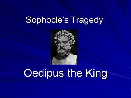 "Sophocle's Tragedy Oedipus the King. The Greek Theatre First performed on the stone threshing floors, a circular ""dancing place"" or orchestra in the country."