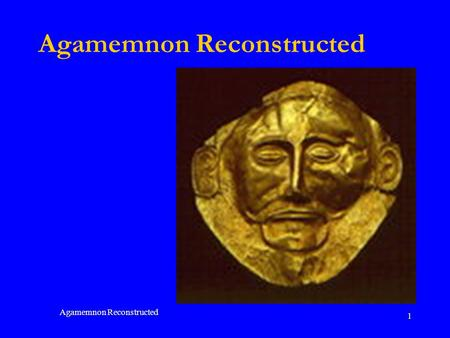 Agamemnon Reconstructed 1. 2 Aeschylus playwright, librettist, composer, choreographer, producer, and chief actor born 525/4 BCE, member of Athenian nobility.