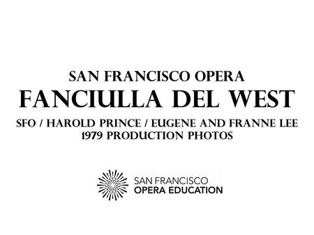 San Francisco Opera Fanciulla del West SFO / Harold Prince / Eugene and Franne Lee 1979 PRODUCTION PHOTOS.