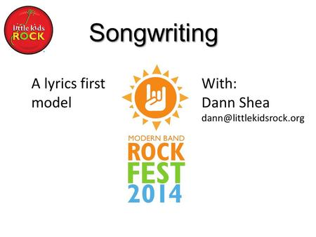 Songwriting A lyrics first model With: Dann Shea