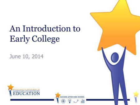 An Introduction to Early College June 10, 2014. 2 Today's Presenters  Nyal Fuentes, ESE  Dr. Nancy Hoffmann, Jobs for the Future  Dr. Susan Grolnic,