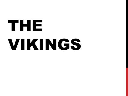 THE VIKINGS. THEIR HOMELAND IS IN SCANDINAVIA. WHO WERE THE VIKINGS? Vikings were skilled shipbuilders and sailors. They sailed in ships called longships.