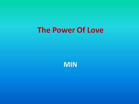 The Power Of Love MIN 1995 The Power Of Love the whispers in the morning , of lovers sleeping tight are rolling like thunder now as i look in your eyes.