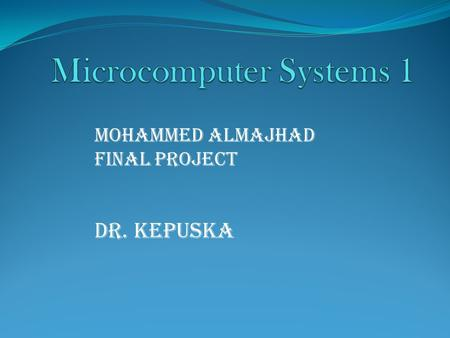 Mohammed Almajhad Final Project Dr. Kepuska. Intro My project idea is based on playing sound on different effects as we see these days. Also, adding a.