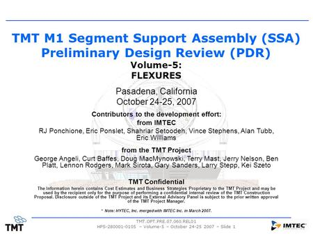 TMT.OPT.PRE.07.060.REL01 HPS-280001-0105 – Volume-5 – October 24-25 2007 – Slide 1 TMT M1 Segment Support Assembly (SSA) Preliminary Design Review (PDR)