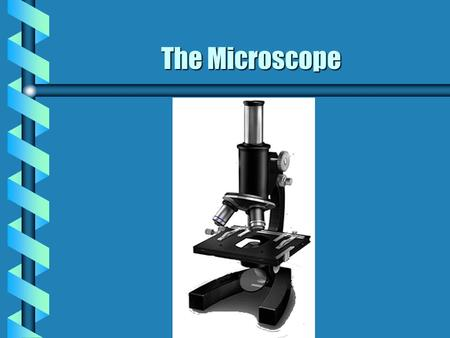 The Microscope This presentation is a short introduction to the parts of a microscope. After learning the parts you will take a short quiz. This presentation.