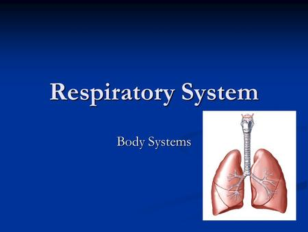 Respiratory System Body Systems Let's label the respiratory system! Jason Nasal Passage mouth trachea bronchi bronchiole alveoli lungs diaphragm.