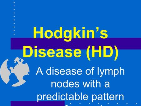 Hodgkin's Disease (HD)