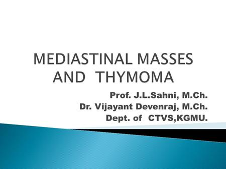 MEDIASTINAL MASSES AND THYMOMA