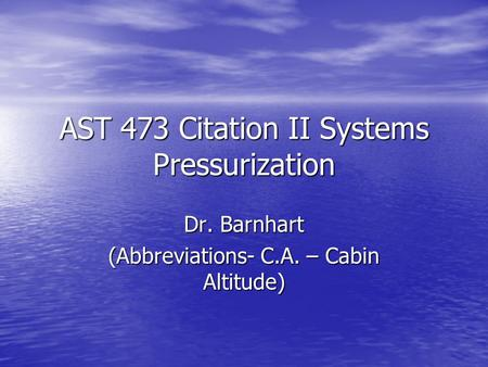 AST 473 Citation II Systems Pressurization