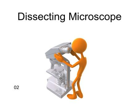 02 Dissecting Microscope. A B Carrying a Microscope.