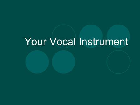 Your Vocal Instrument. The actor uses two tools! Body Voice.