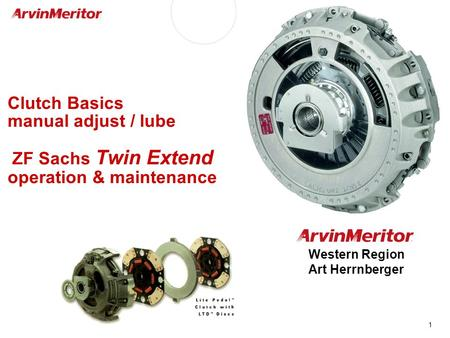1 Clutch Basics manual adjust / lube ZF Sachs Twin Extend operation & maintenance Western Region Art Herrnberger.