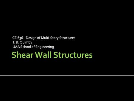 Shear Wall Structures CE Design of Multi-Story Structures