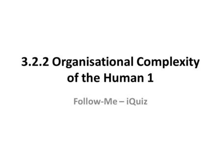 3.2.2 Organisational Complexity of the Human 1 Follow-Me – iQuiz.