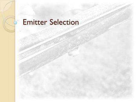 Emitter Selection.