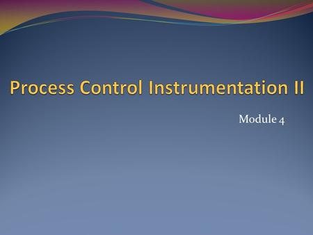 Module 4. Final control element : I/P converter – pneumatic and electric actuators – valve positioner – control values – characteristics of control valves.