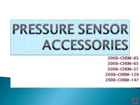 1.  Introduction  Categories/Kinds of Pressure Sensing Accessories  Purpose  References 2.