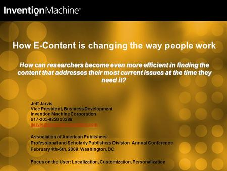 Ow can researchers become even more efficient in finding the content that addresses their most current issues at the time they need it? How E-Content is.