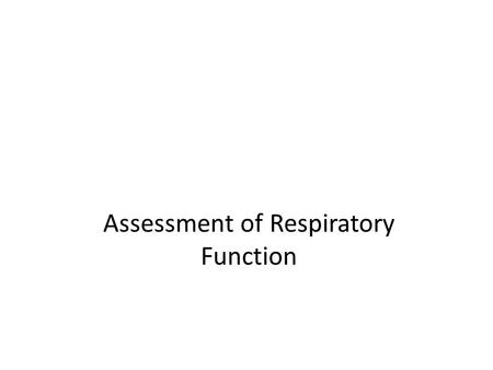 Assessment of Respiratory Function. Purpose of the Respiratory System The lungs, in conjunction with the circulatory system, deliver oxygen to and expel.