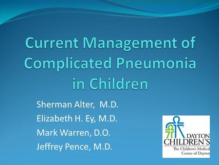 Sherman Alter, M.D. Elizabeth H. Ey, M.D. Mark Warren, D.O. Jeffrey Pence, M.D.