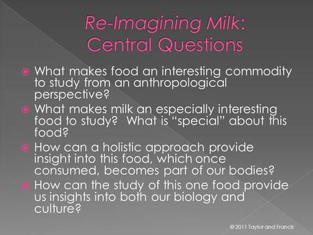  What makes food an interesting commodity to study from an anthropological perspective?  What makes milk an especially interesting food to study? What.