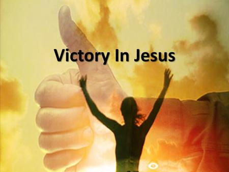 Victory In Jesus. I heard an old, old story How the Savior came from glory How he gave his life at Calvary To save a wretch like me.