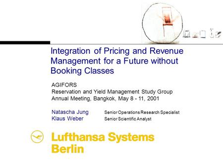 Integration of Pricing and Revenue Management for a Future without Booking Classes AGIFORS Reservation and Yield Management Study Group Annual Meeting,