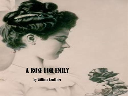 An analysis of the themes of power and love in a rose for emily by william faulkner