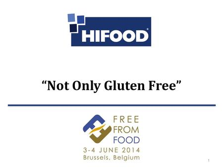 "1 Free From Food 2014 - Brussels ""Not Only Gluten Free"""