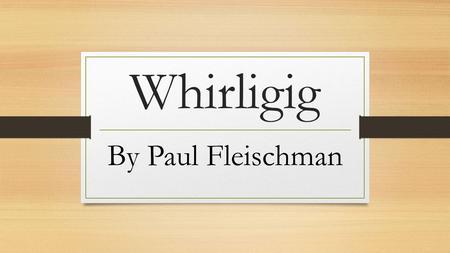 Whirligig Essay