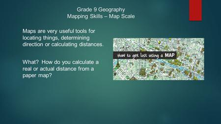 Grade 9 Geography Mapping Skills – Map Scale