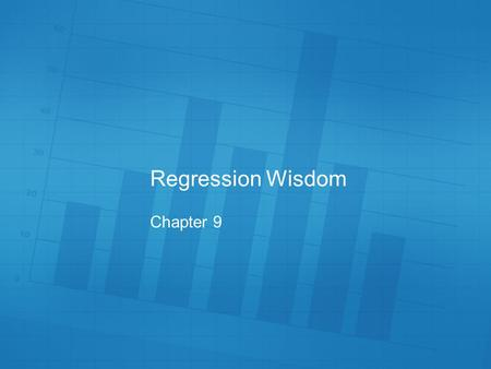 Regression Wisdom Chapter 9.