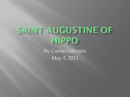 By Carrie Gillespie May 5, 2011.  First truly important philosopher in the Christian Platonic tradition  Maintained ideals somewhere in between the.