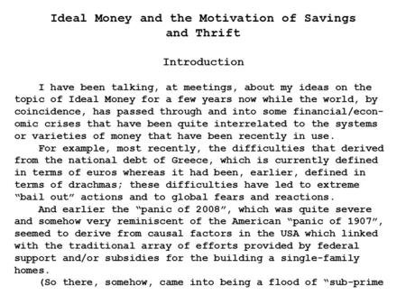Ideal Money and the Motivation of Savings and Thrift Introduction I have been talking, at meetings, about my ideas on the topic of Ideal Money for a few.