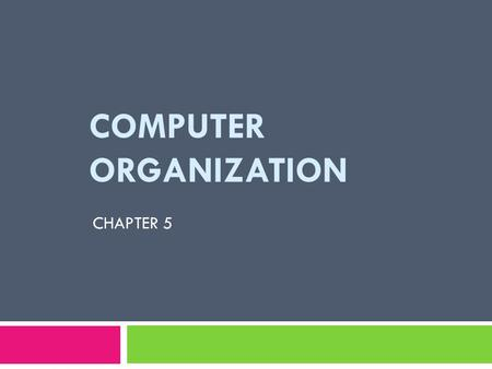 COMPUTER ORGANIZATION CHAPTER 5. 5.4 SUBSYSTEM INTERCONNECTION.