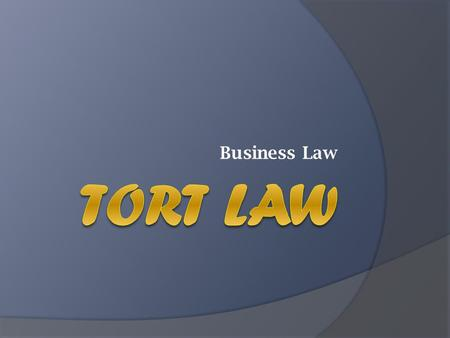 Business Law Tort Law.