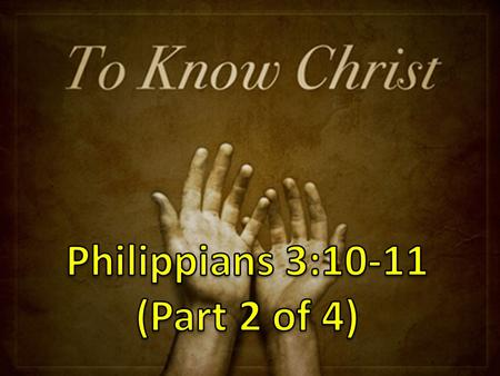 Recap from Last Week: 1. Know Christ 2. Losing to Know.