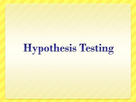 Overview This is the other part of inferential statistics, hypothesis testing Hypothesis testing and estimation are two different approaches to two similar.