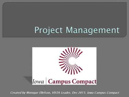 Created by Monique Ellefson, VISTA Leader. Dec 2013. Iowa Campus Compact.