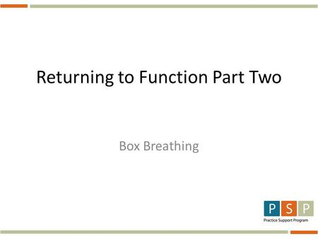 Returning to Function Part Two Box Breathing. Setting Functional Goals.